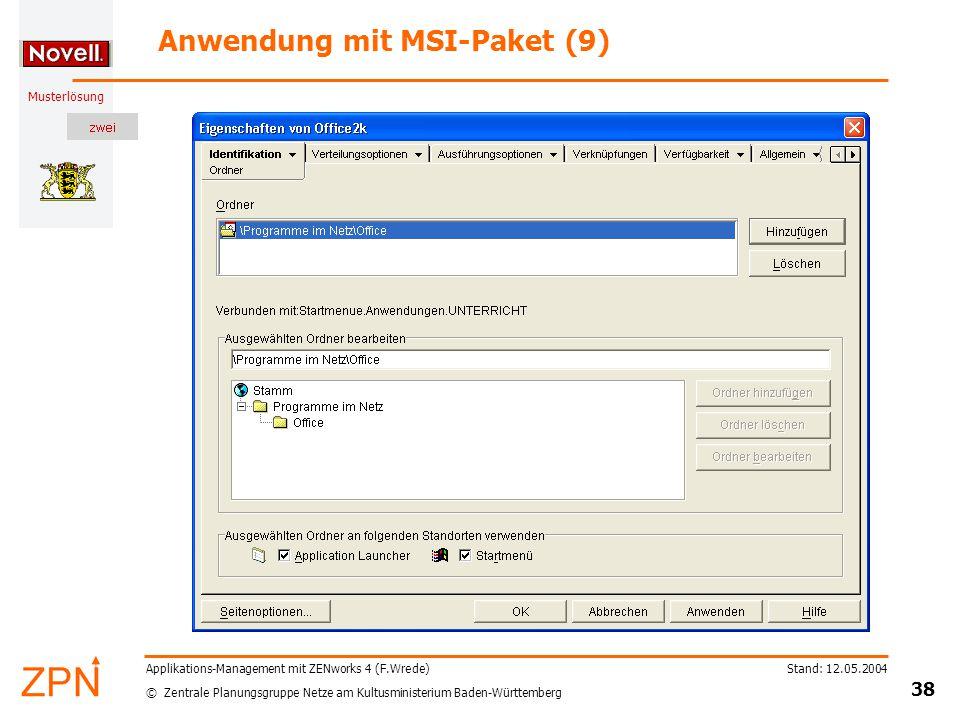 © Zentrale Planungsgruppe Netze am Kultusministerium Baden-Württemberg Musterlösung Stand: 12.05.2004 38 Applikations-Management mit ZENworks 4 (F.Wre