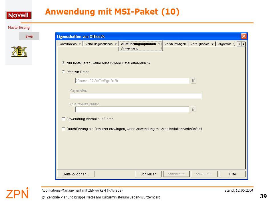 © Zentrale Planungsgruppe Netze am Kultusministerium Baden-Württemberg Musterlösung Stand: 12.05.2004 39 Applikations-Management mit ZENworks 4 (F.Wre