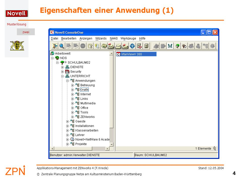 © Zentrale Planungsgruppe Netze am Kultusministerium Baden-Württemberg Musterlösung Stand: 12.05.2004 4 Applikations-Management mit ZENworks 4 (F.Wred