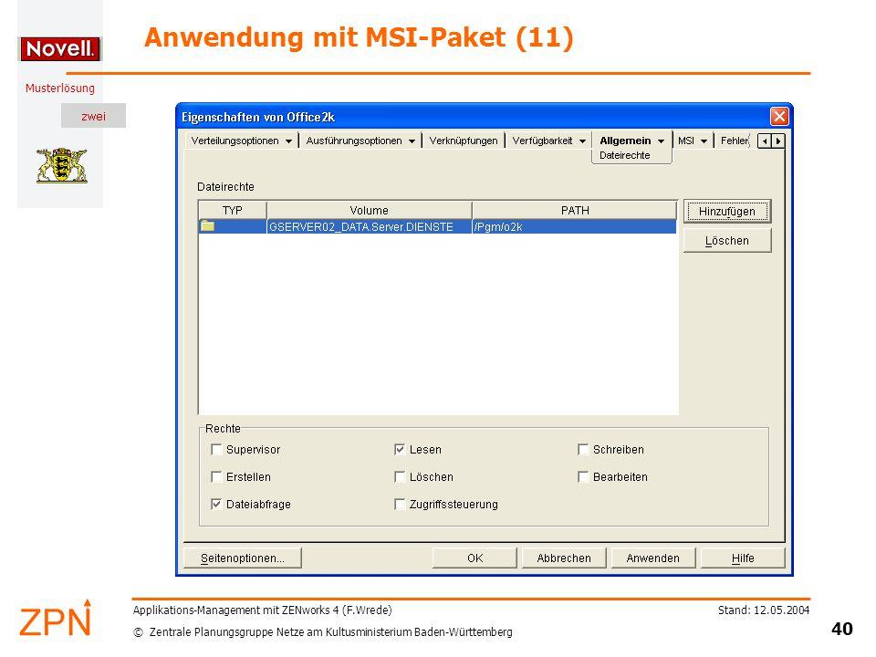 © Zentrale Planungsgruppe Netze am Kultusministerium Baden-Württemberg Musterlösung Stand: 12.05.2004 40 Applikations-Management mit ZENworks 4 (F.Wre