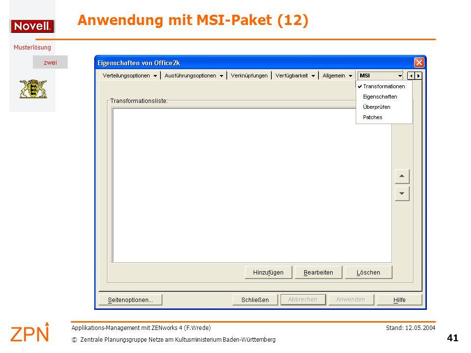 © Zentrale Planungsgruppe Netze am Kultusministerium Baden-Württemberg Musterlösung Stand: 12.05.2004 41 Applikations-Management mit ZENworks 4 (F.Wre