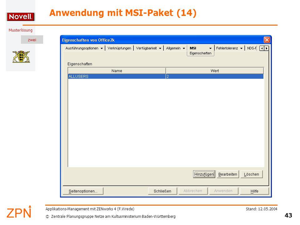 © Zentrale Planungsgruppe Netze am Kultusministerium Baden-Württemberg Musterlösung Stand: 12.05.2004 43 Applikations-Management mit ZENworks 4 (F.Wre