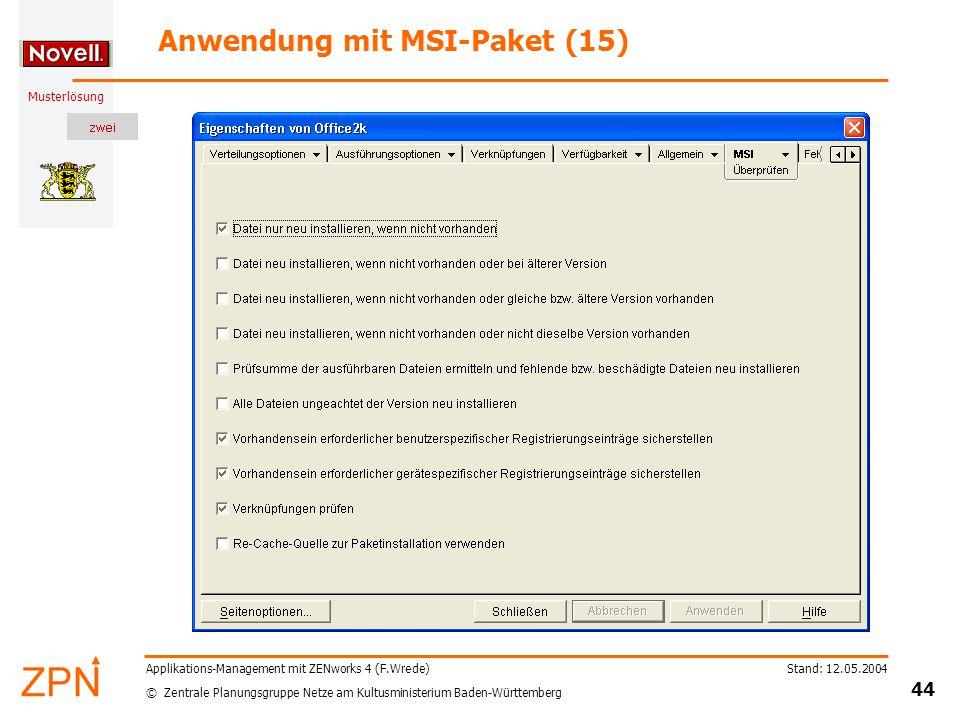 © Zentrale Planungsgruppe Netze am Kultusministerium Baden-Württemberg Musterlösung Stand: 12.05.2004 44 Applikations-Management mit ZENworks 4 (F.Wre