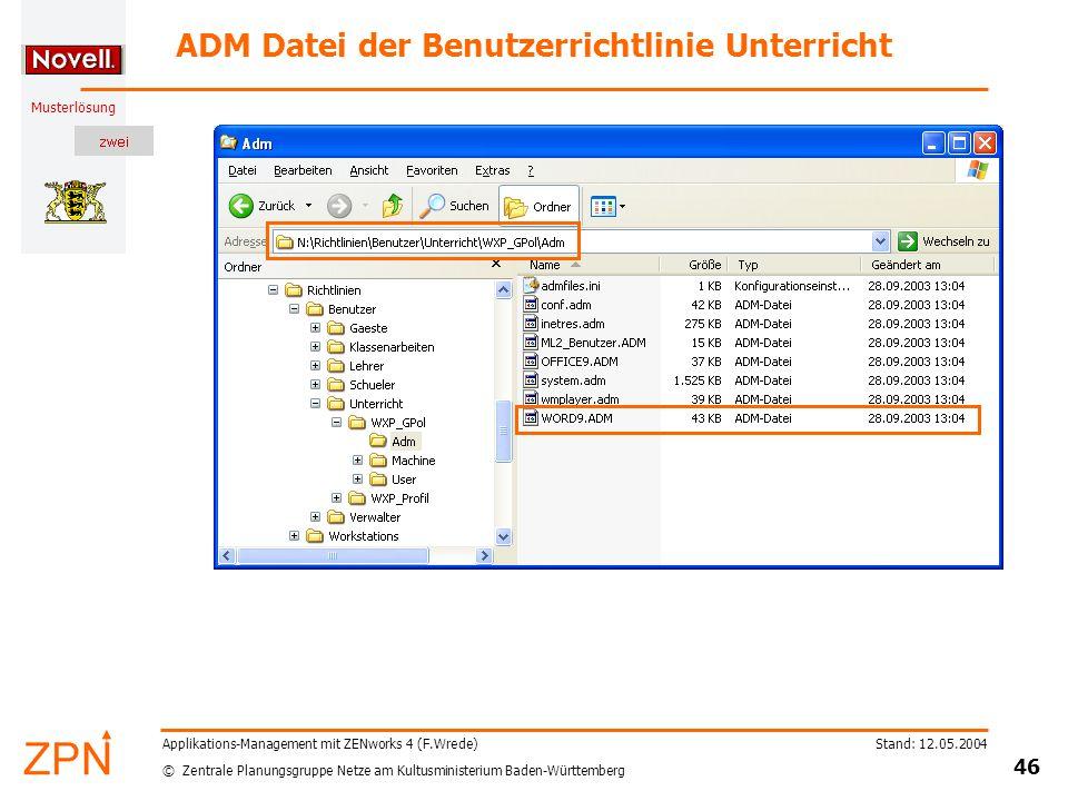 © Zentrale Planungsgruppe Netze am Kultusministerium Baden-Württemberg Musterlösung Stand: 12.05.2004 46 Applikations-Management mit ZENworks 4 (F.Wre