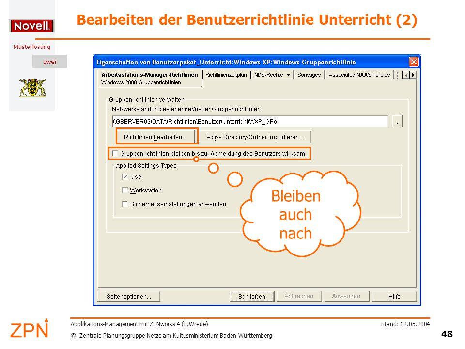 © Zentrale Planungsgruppe Netze am Kultusministerium Baden-Württemberg Musterlösung Stand: 12.05.2004 48 Applikations-Management mit ZENworks 4 (F.Wre