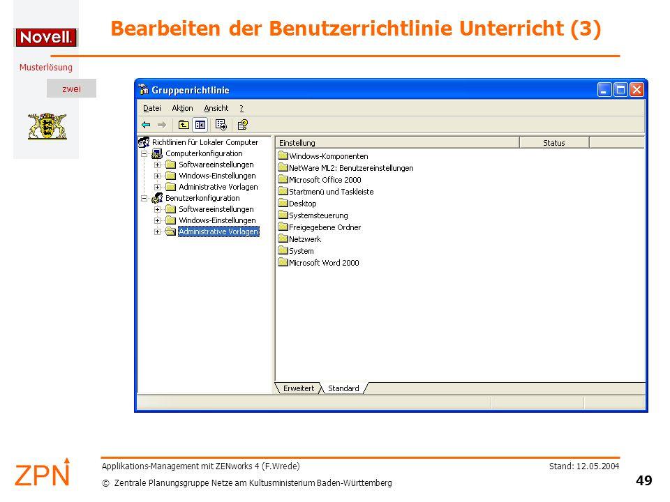 © Zentrale Planungsgruppe Netze am Kultusministerium Baden-Württemberg Musterlösung Stand: 12.05.2004 49 Applikations-Management mit ZENworks 4 (F.Wre