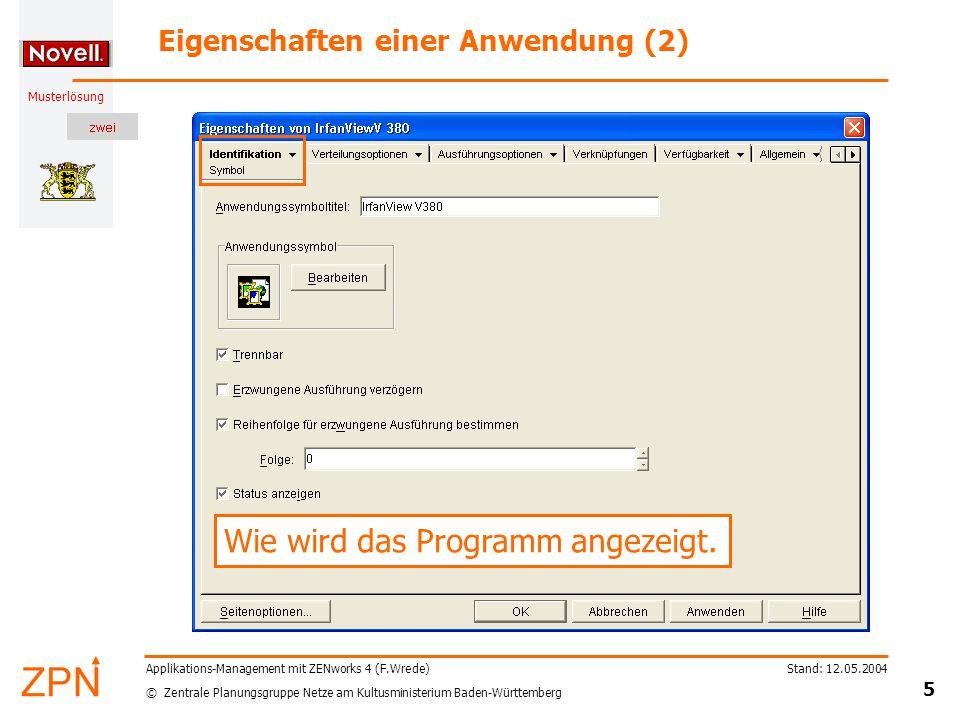 © Zentrale Planungsgruppe Netze am Kultusministerium Baden-Württemberg Musterlösung Stand: 12.05.2004 5 Applikations-Management mit ZENworks 4 (F.Wred