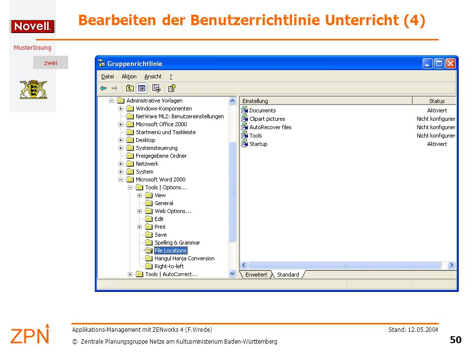 © Zentrale Planungsgruppe Netze am Kultusministerium Baden-Württemberg Musterlösung Stand: 12.05.2004 50 Applikations-Management mit ZENworks 4 (F.Wre