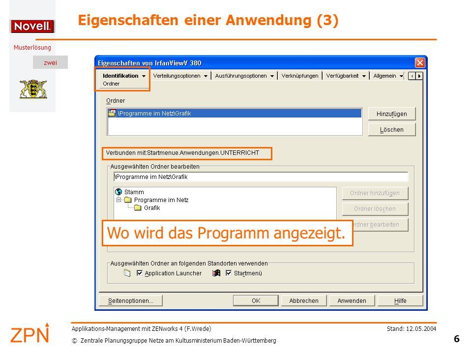 © Zentrale Planungsgruppe Netze am Kultusministerium Baden-Württemberg Musterlösung Stand: 12.05.2004 6 Applikations-Management mit ZENworks 4 (F.Wred