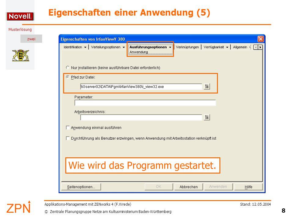 © Zentrale Planungsgruppe Netze am Kultusministerium Baden-Württemberg Musterlösung Stand: 12.05.2004 8 Applikations-Management mit ZENworks 4 (F.Wred