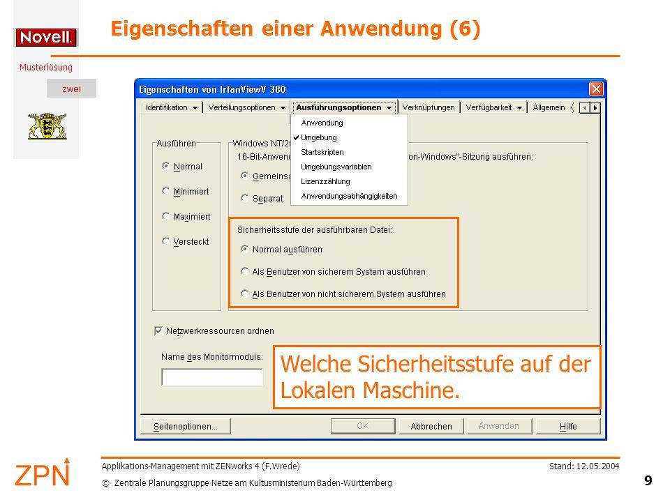 © Zentrale Planungsgruppe Netze am Kultusministerium Baden-Württemberg Musterlösung Stand: 12.05.2004 9 Applikations-Management mit ZENworks 4 (F.Wred