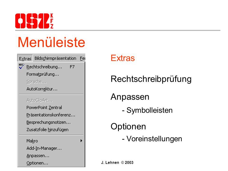 Menüleiste Format - Aufzählungszeichen - Zeilenabstand - Folienlayout - Hintergrund - Farben und Linien J. Lehnen © 2003