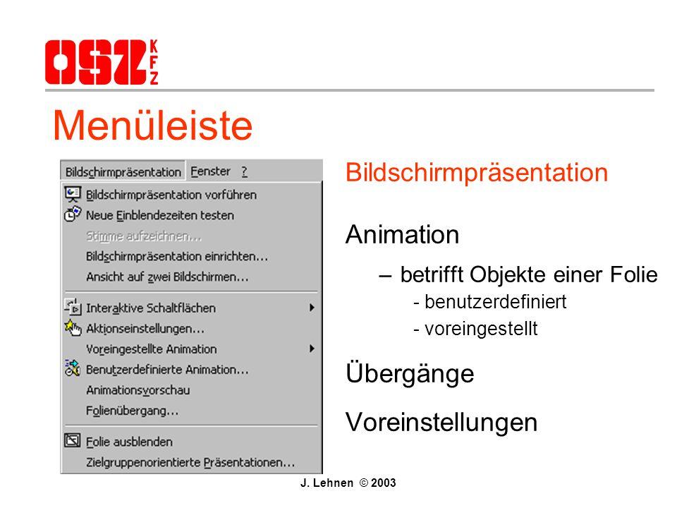 Menüleiste Extras Rechtschreibprüfung Anpassen - Symbolleisten Optionen - Voreinstellungen J. Lehnen © 2003