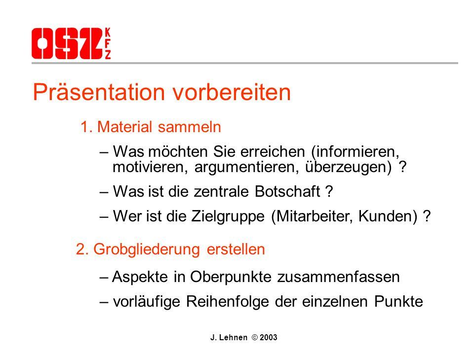 Menüleiste Format - Aufzählungszeichen - Zeilenabstand - Folienlayout - Hintergrund - Farben und Linien J.