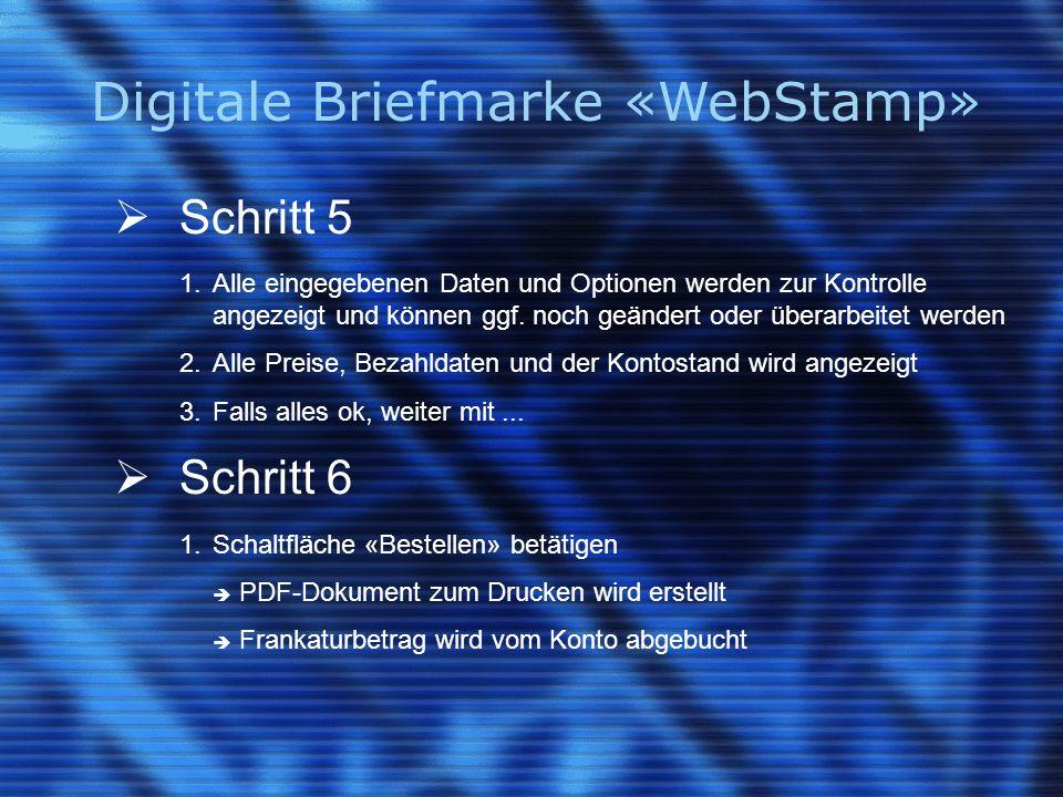 Digitale Briefmarke «WebStamp»  Schritt 5 1.Alle eingegebenen Daten und Optionen werden zur Kontrolle angezeigt und können ggf. noch geändert oder üb