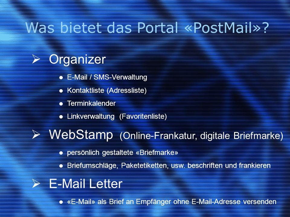 Was bietet das Portal «PostMail»?  Organizer E-Mail / SMS-Verwaltung Kontaktliste (Adressliste) Terminkalender Linkverwaltung (Favoritenliste)  WebS