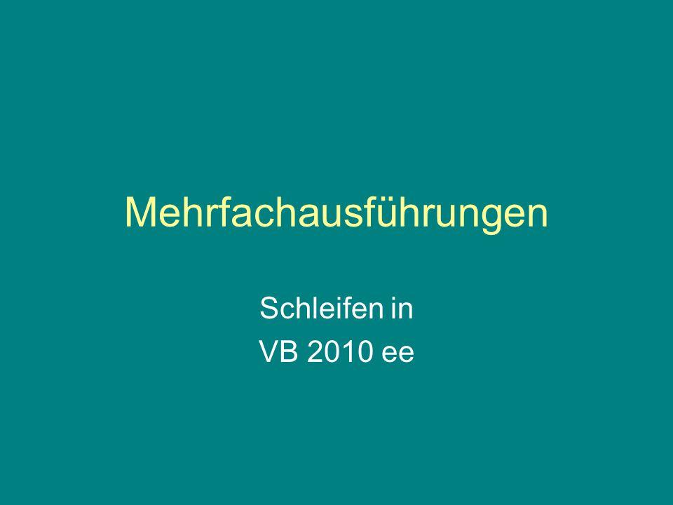 Syntax: For-Next-Schleife For i = Startzahl to Endzahl Anweisungsblock Next