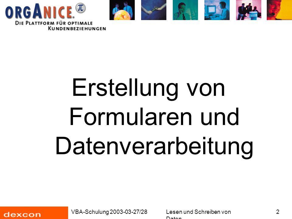 VBA-Schulung 2003-03-27/28Lesen und Schreiben von Daten 2 Erstellung von Formularen und Datenverarbeitung