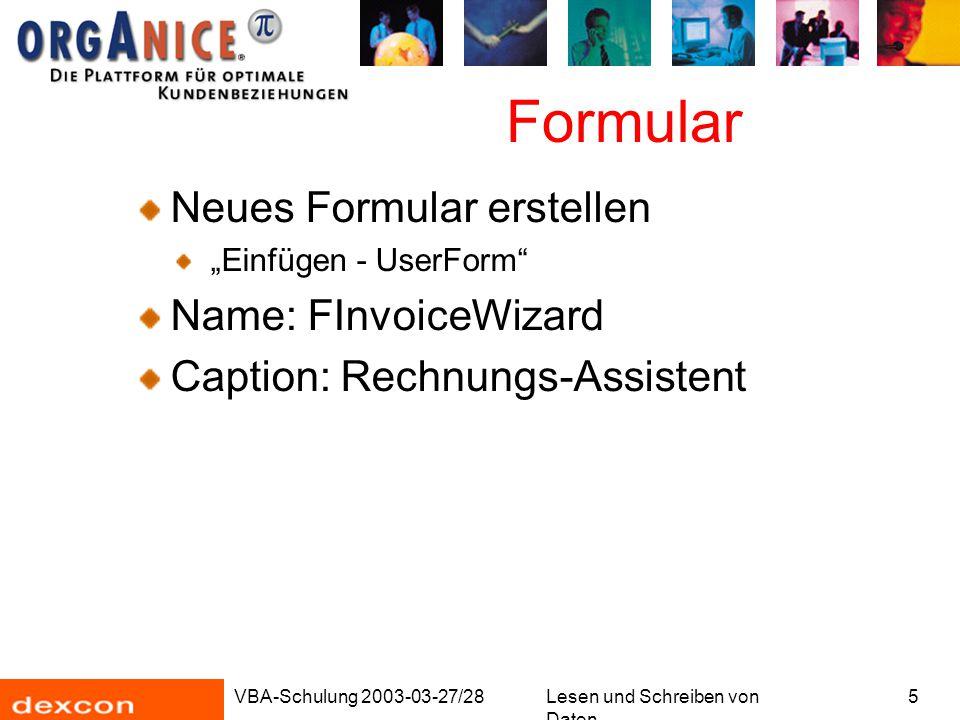 """VBA-Schulung 2003-03-27/28Lesen und Schreiben von Daten 5 Formular Neues Formular erstellen """"Einfügen - UserForm Name: FInvoiceWizard Caption: Rechnungs-Assistent"""