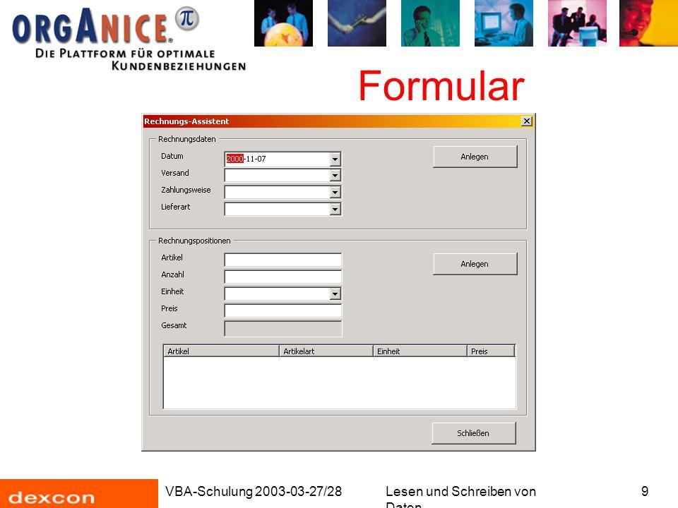 VBA-Schulung 2003-03-27/28Lesen und Schreiben von Daten 20 Quellcode Erster Test: Im Direktbereich (Strg+G) UserMacros.ShowInvoiceWizard eingeben