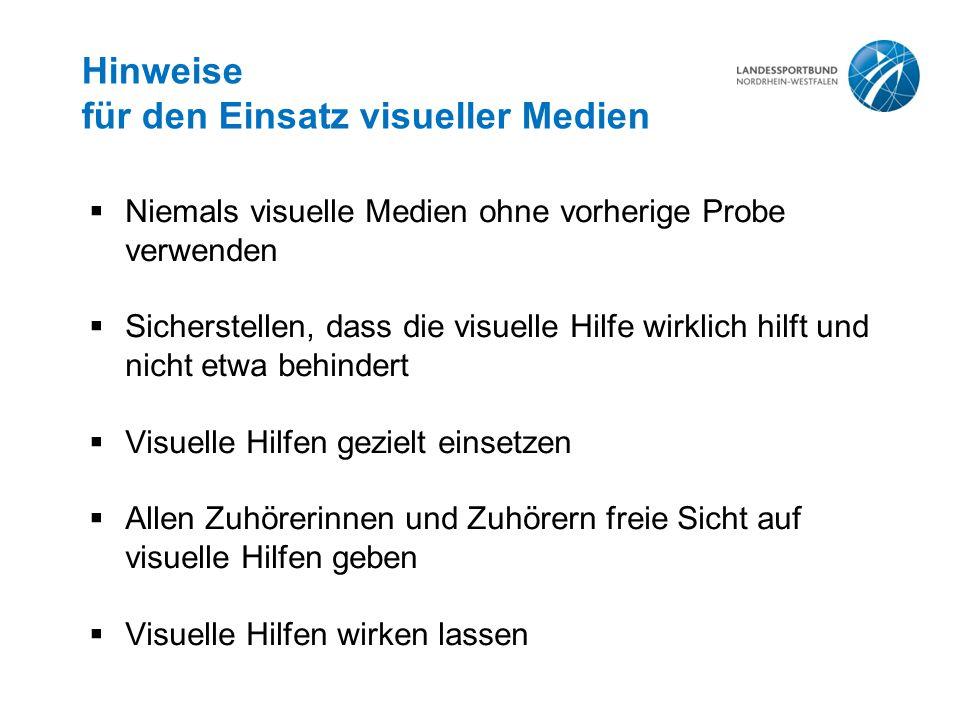 Hinweise für den Einsatz visueller Medien  Niemals visuelle Medien ohne vorherige Probe verwenden  Sicherstellen, dass die visuelle Hilfe wirklich h