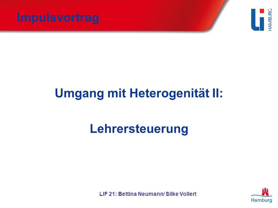 LIF 21: Bettina Neumann/ Silke Vollert Impulsvortrag Umgang mit Heterogenität II: Lehrersteuerung