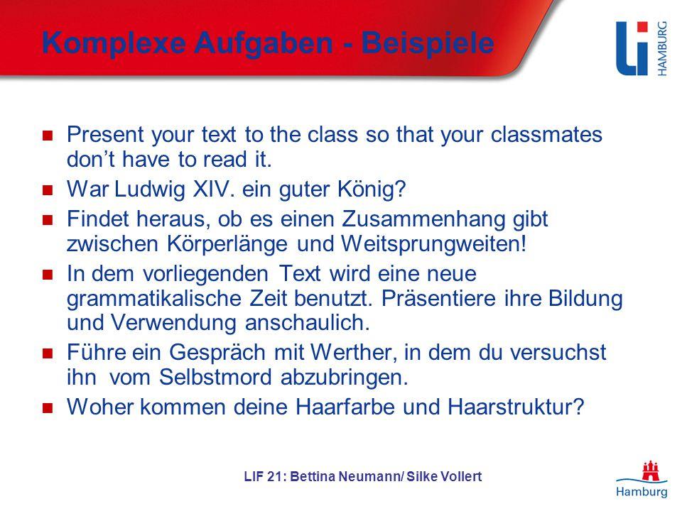 LIF 21: Bettina Neumann/ Silke Vollert Komplexe Aufgaben - Beispiele Present your text to the class so that your classmates don't have to read it. War