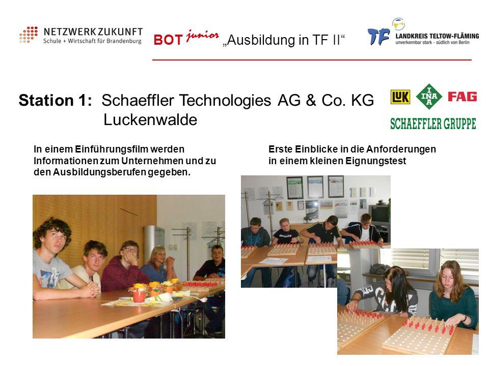 """BOT junior """"Ausbildung in TF II"""" Station 1: Schaeffler Technologies AG & Co. KG Luckenwalde In einem Einführungsfilm werden Informationen zum Unterneh"""