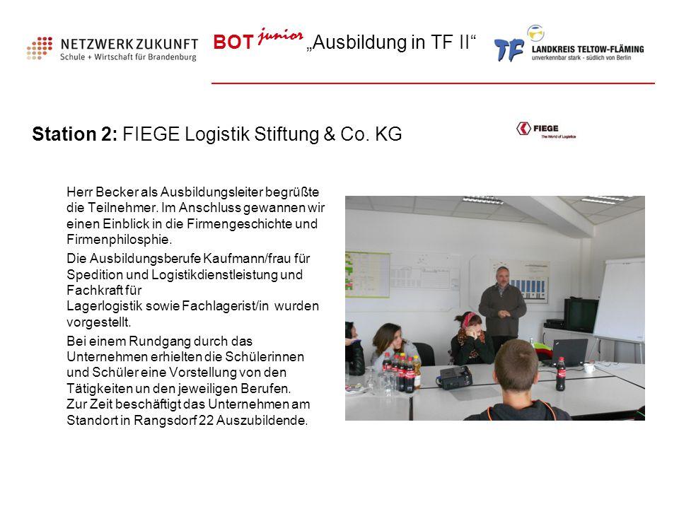"""BOT junior """"Ausbildung in TF II"""" Station 2: FIEGE Logistik Stiftung & Co. KG Herr Becker als Ausbildungsleiter begrüßte die Teilnehmer. Im Anschluss g"""