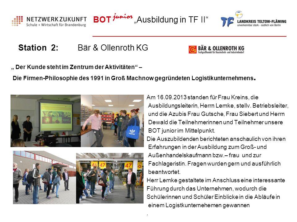 """BOT junior """"Ausbildung in TF II"""" Station 2:Bär & Ollenroth KG. Am 16.09.2013 standen für Frau Kreins, die Ausbildungsleiterin, Herrn Lemke, stellv. Be"""
