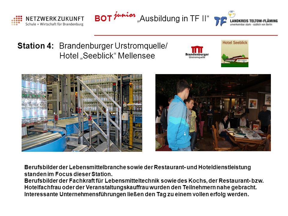 """BOT junior """"Ausbildung in TF II"""" Station 4: Brandenburger Urstromquelle/ Hotel """"Seeblick"""" Mellensee Berufsbilder der Lebensmittelbranche sowie der Res"""
