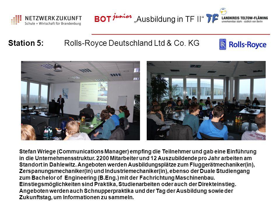 """BOT junior """"Ausbildung in TF II"""" Station 5:Rolls-Royce Deutschland Ltd & Co. KG Stefan Wriege (Communications Manager) empfing die Teilnehmer und gab"""