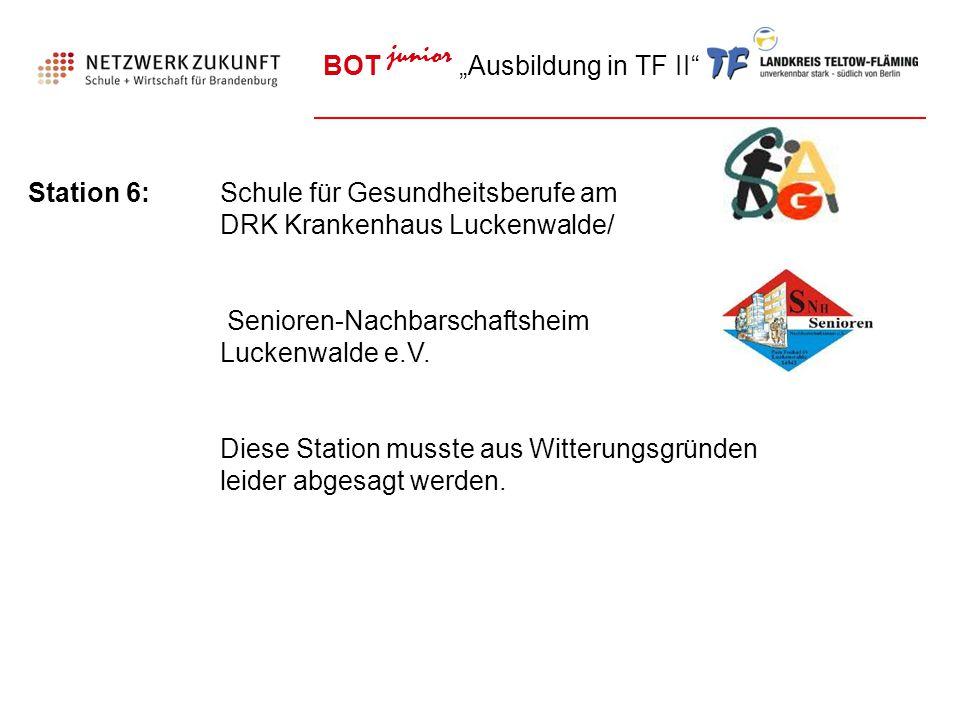 """BOT junior """"Ausbildung in TF II"""" Station 6:Schule für Gesundheitsberufe am DRK Krankenhaus Luckenwalde/ Senioren-Nachbarschaftsheim Luckenwalde e.V. D"""