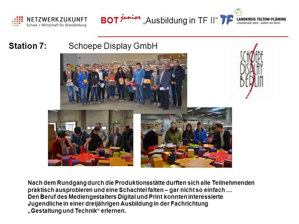 """BOT junior """"Ausbildung in TF II"""" Station 7:Schoepe Display GmbH Nach dem Rundgang durch die Produktionsstätte durften sich alle Teilnehmenden praktisc"""