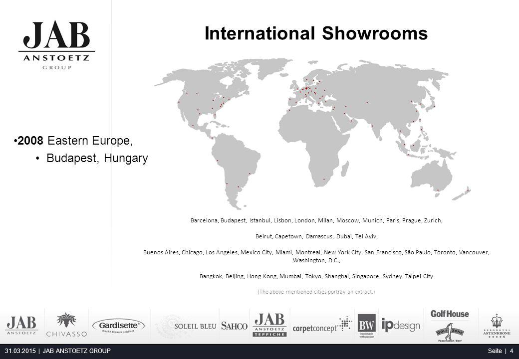 International Showrooms 31.03.2015 | JAB ANSTOETZ GROUP Seite | 4 Barcelona, Budapest, Istanbul, Lisbon, London, Milan, Moscow, Munich, Paris, Prague,