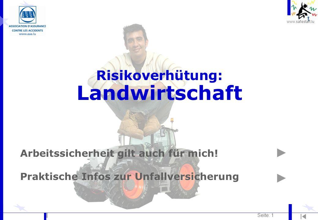 www.safestart.lu Seite: 1 Risikoverhütung: Landwirtschaft Arbeitssicherheit gilt auch für mich.