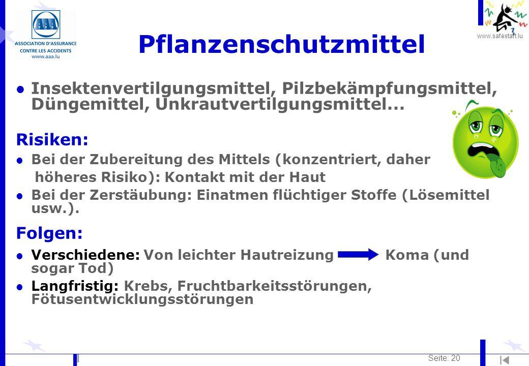 www.safestart.lu Seite: 20 Pflanzenschutzmittel l Insektenvertilgungsmittel, Pilzbekämpfungsmittel, Düngemittel, Unkrautvertilgungsmittel...