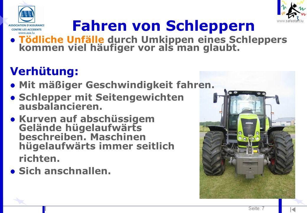 www.safestart.lu Seite: 8 Schlepper mit Maschine l Auf dem Feld werden die Fahrzeuge stark verschmutzt (Erde, Staub, Dung…) und sind deshalb nicht immer gut sichtbar.