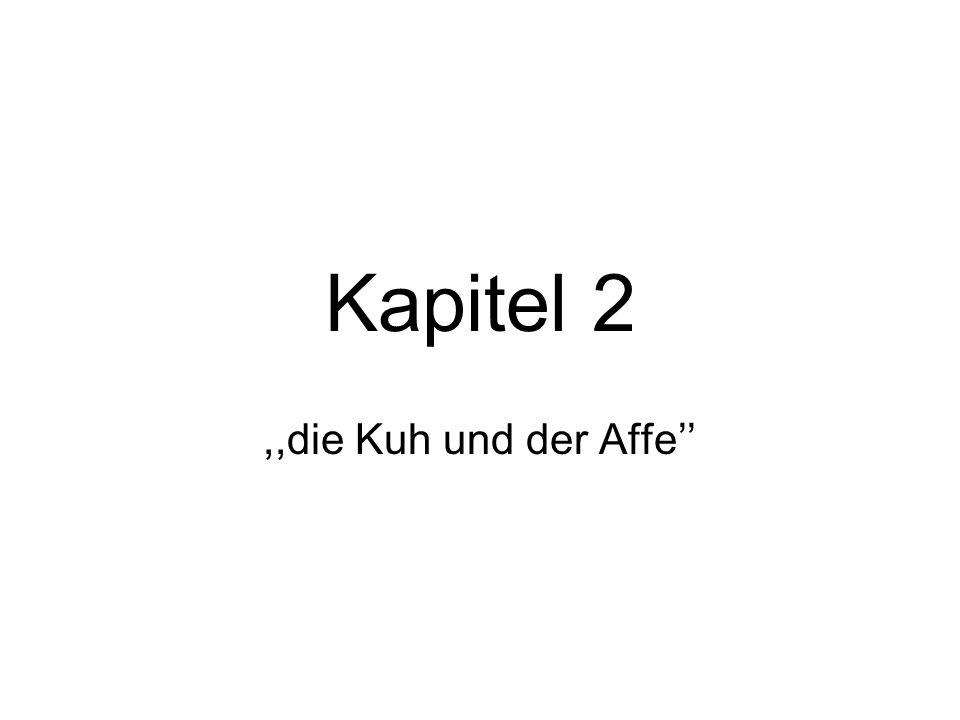 Kapitel 2,,die Kuh und der Affe''
