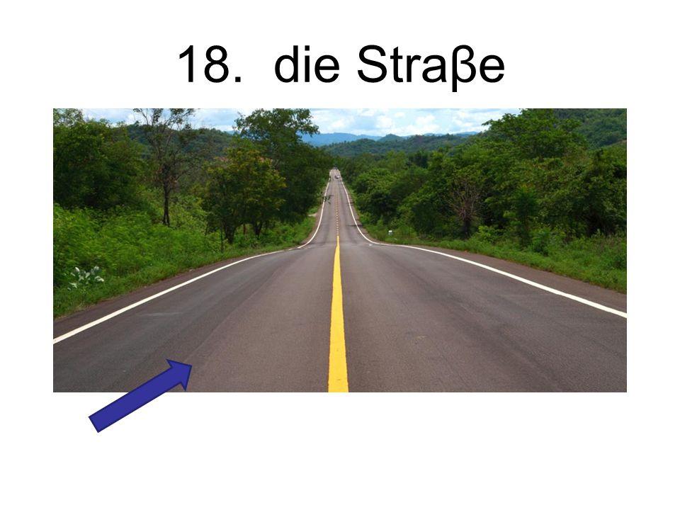 18. die Straβe