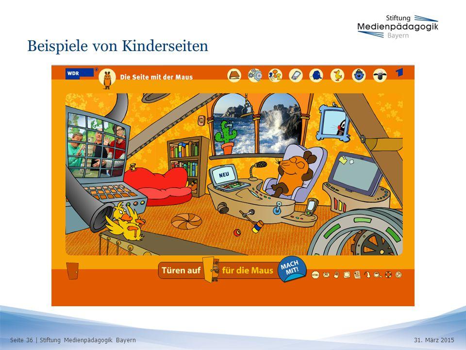 Seite 36 | Stiftung Medienpädagogik Bayern31. März 2015 Beispiele von Kinderseiten