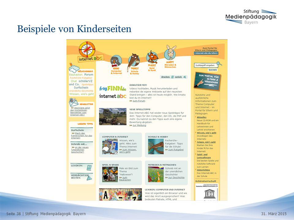Seite 38 | Stiftung Medienpädagogik Bayern31. März 2015 Beispiele von Kinderseiten