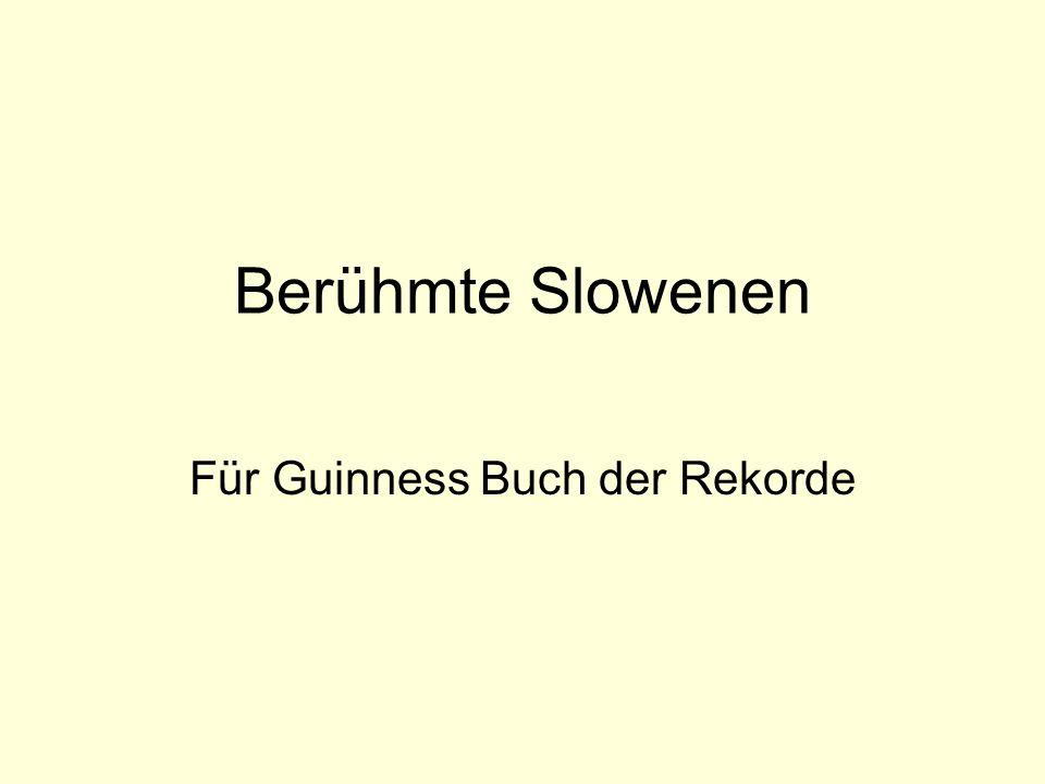 Berühmte Slowenen Für Guinness Buch der Rekorde