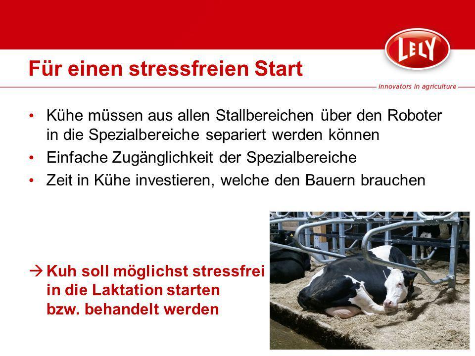 Für einen stressfreien Start Kühe müssen aus allen Stallbereichen über den Roboter in die Spezialbereiche separiert werden können Einfache Zugänglichk
