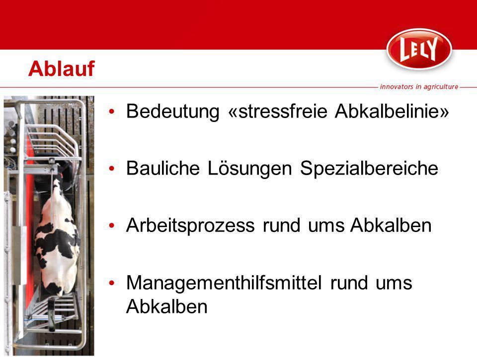 Ablauf Bedeutung «stressfreie Abkalbelinie» Bauliche Lösungen Spezialbereiche Arbeitsprozess rund ums Abkalben Managementhilfsmittel rund ums Abkalben