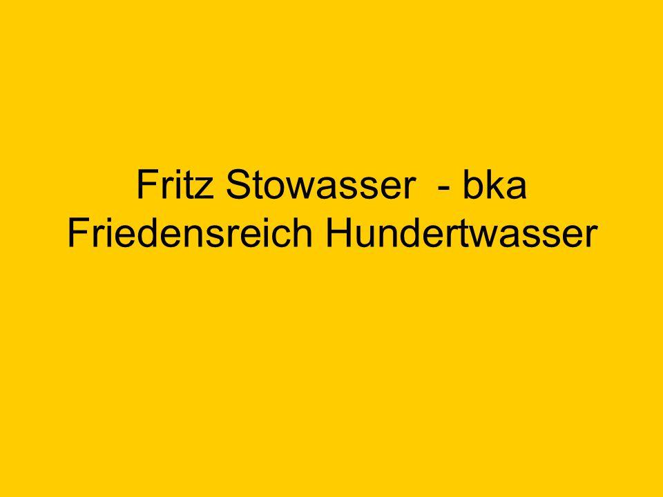 Fritz Stowasser - bka Friedensreich Hundertwasser