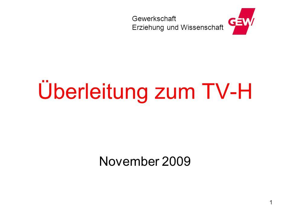 1 Überleitung zum TV-H November 2009 Gewerkschaft Erziehung und Wissenschaft