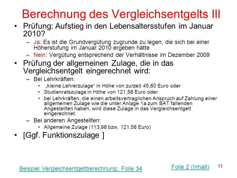 11 Berechnung des Vergleichsentgelts III Prüfung: Aufstieg in den Lebensaltersstufen im Januar 2010? –Ja: Es ist die Grundvergütung zugrunde zu legen,