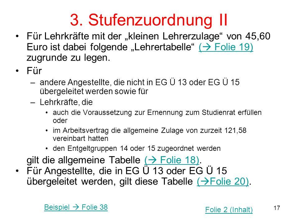 """17 3. Stufenzuordnung II Für Lehrkräfte mit der """"kleinen Lehrerzulage"""" von 45,60 Euro ist dabei folgende """"Lehrertabelle"""" (  Folie 19) zugrunde zu leg"""