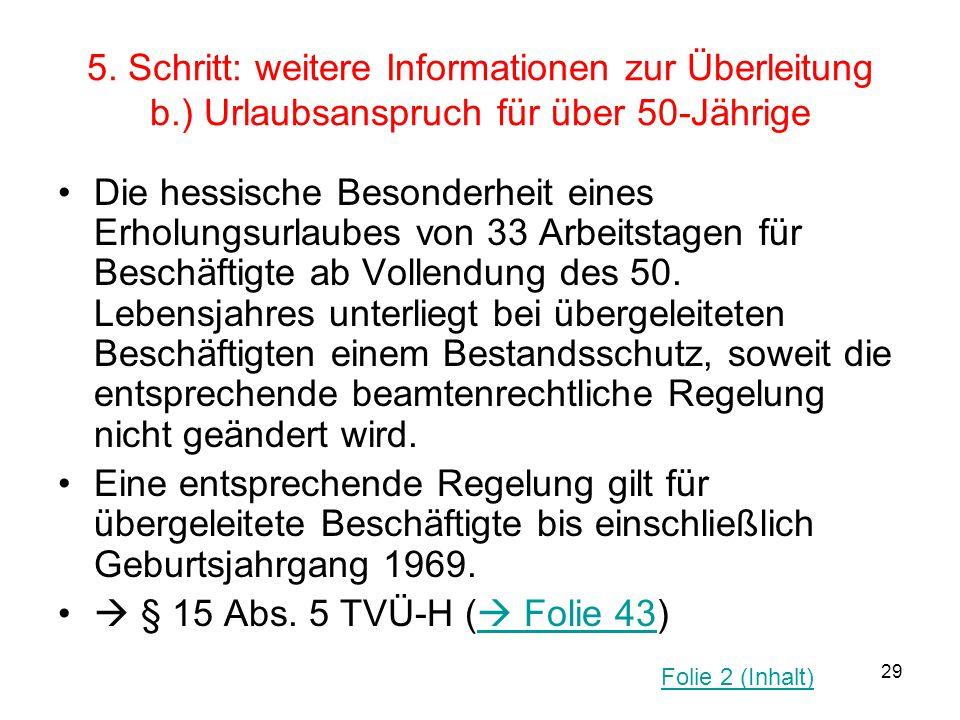 29 5. Schritt: weitere Informationen zur Überleitung b.) Urlaubsanspruch für über 50-Jährige Die hessische Besonderheit eines Erholungsurlaubes von 33